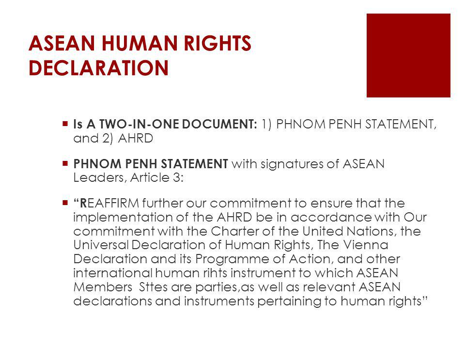 ASEAN HUMAN RIGHTS DECLARATION Is A TWO-IN-ONE DOCUMENT: 1) PHNOM PENH STATEMENT, and 2) AHRD PHNOM PENH STATEMENT with signatures of ASEAN Leaders, A