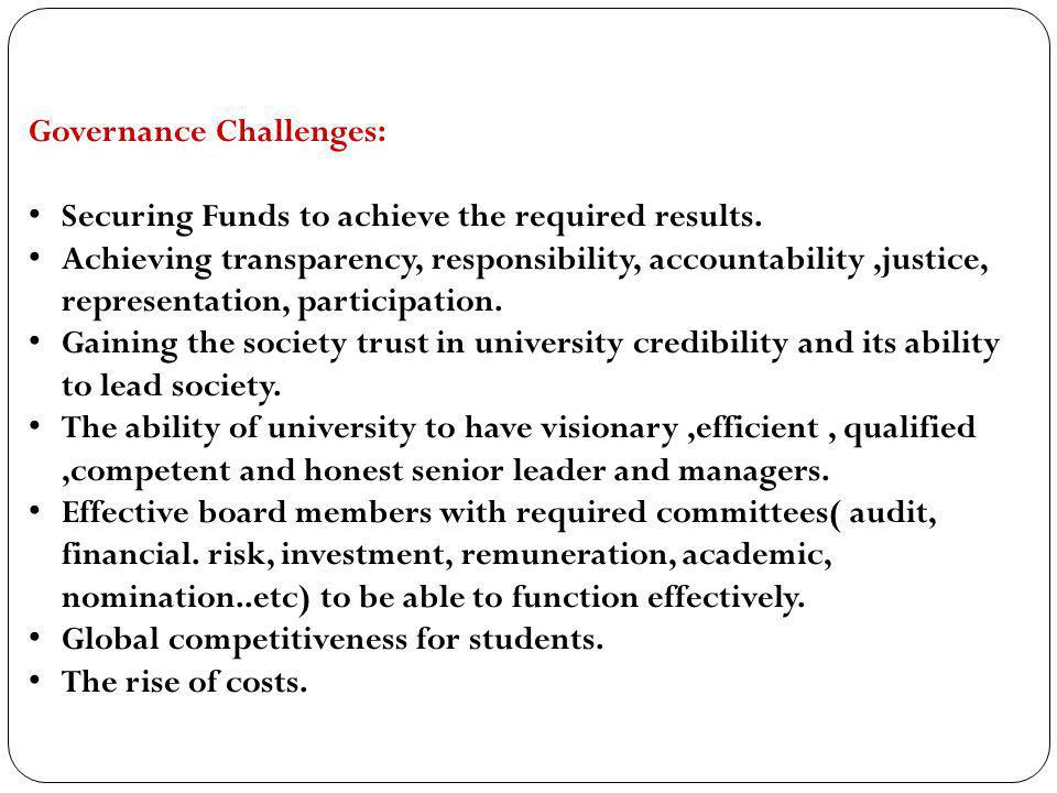 Governance Challenges: Securing Funds to achieve the required results. Achieving transparency, responsibility, accountability,justice, representation,