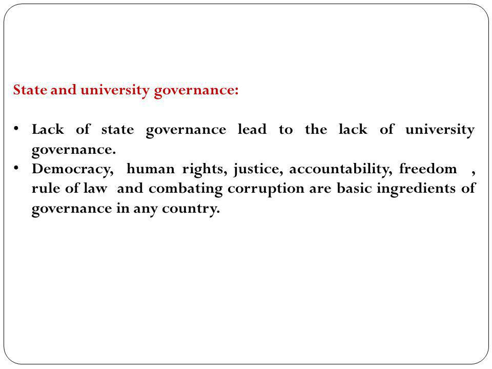 State and university governance: Lack of state governance lead to the lack of university governance. Democracy, human rights, justice, accountability,