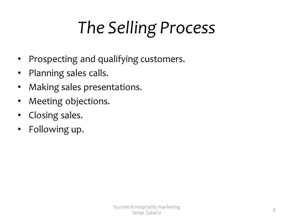 The Selling Process Prospecting and qualifying customers.