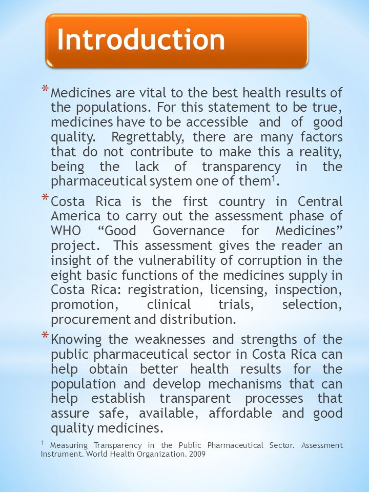 Introduction * Medicines are vital to the best health results of the populations. For this statement to be true, medicines have to be accessible and o
