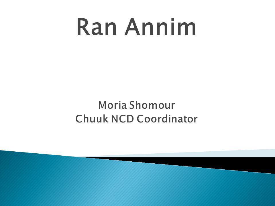 Ran Annim Moria Shomour Chuuk NCD Coordinator