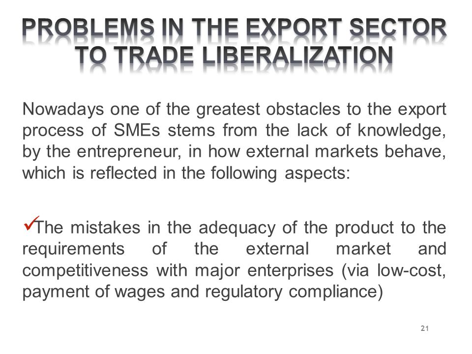 Nowadays one of the greatest obstacles to the export process of SMEs stems from the lack of knowledge, by the entrepreneur, in how external markets be