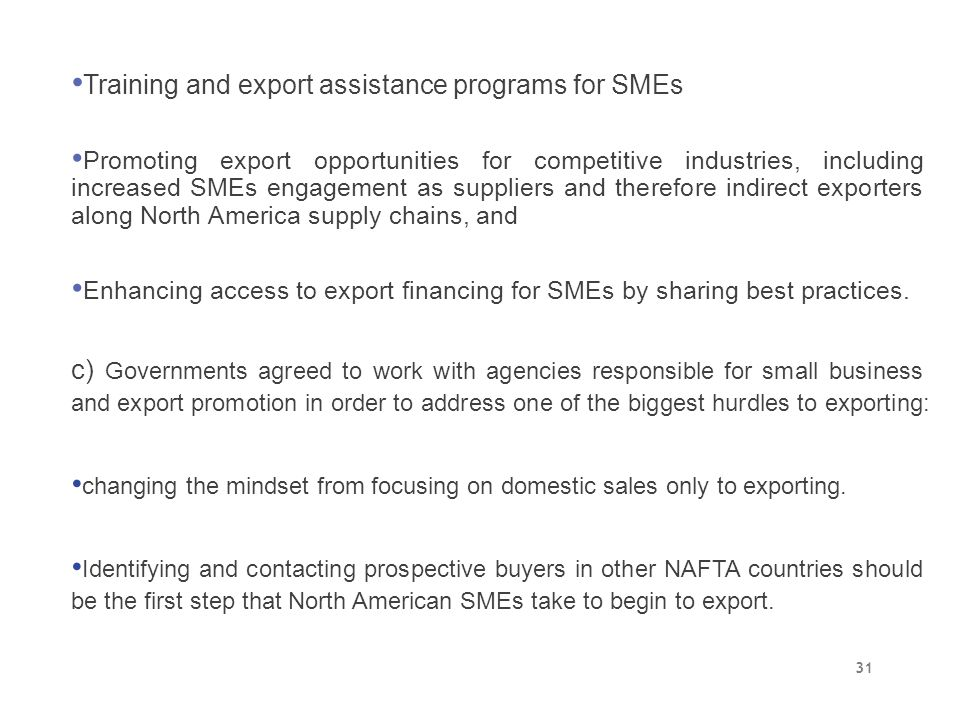 Training and export assistance programs for SMEs Promoting export opportunities for competitive industries, including increased SMEs engagement as sup