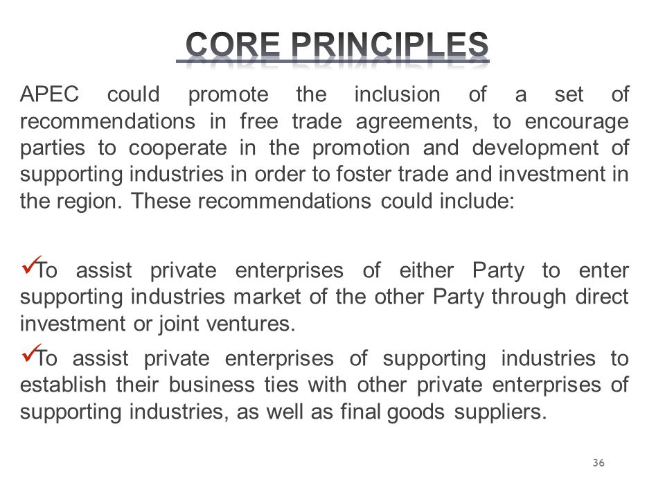 APEC could promote the inclusion of a set of recommendations in free trade agreements, to encourage parties to cooperate in the promotion and developm
