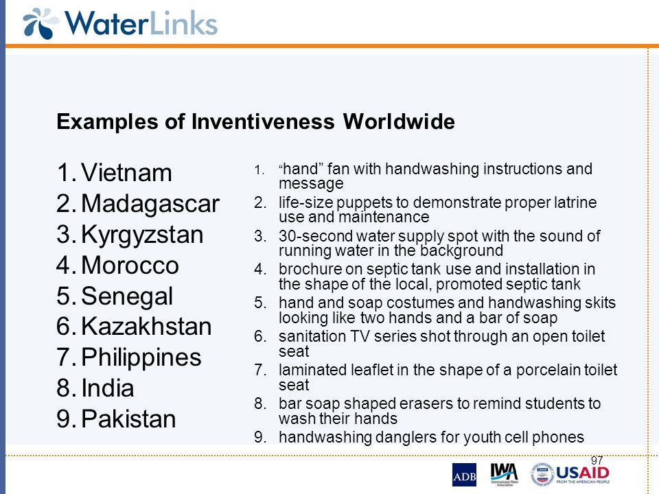 97 Examples of Inventiveness Worldwide 1.Vietnam 2.Madagascar 3.Kyrgyzstan 4.Morocco 5.Senegal 6.Kazakhstan 7.Philippines 8.India 9.Pakistan 1. hand f