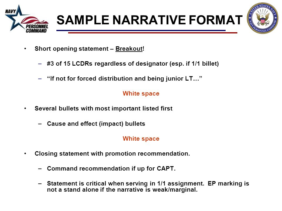 SAMPLE NARRATIVE FORMAT Short opening statement – Breakout! –#3 of 15 LCDRs regardless of designator (esp. if 1/1 billet) –If not for forced distribut