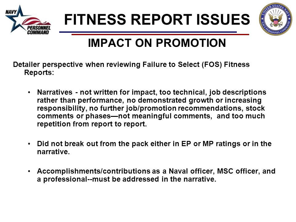 FITNESS REPORT ISSUES IMPACT ON PROMOTION Detailer perspective when reviewing Failure to Select (FOS) Fitness Reports: Narratives - not written for im