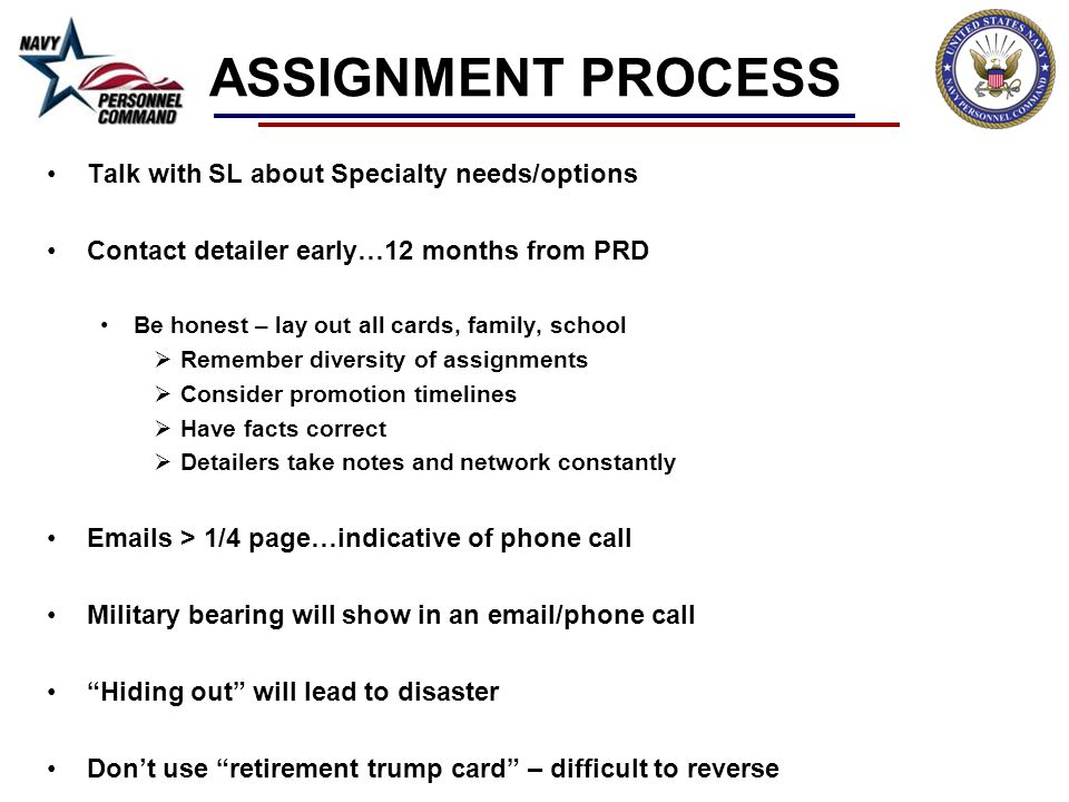 ASSIGNMENT PROCESS Talk with SL about Specialty needs/options Contact detailer early…12 months from PRD Be honest – lay out all cards, family, school