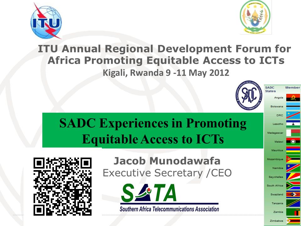 International Telecommunication Union 1 ITU Annual Regional Development Forum for Africa Promoting Equitable Access to ICTs Kigali, Rwanda 9 -11 May 2