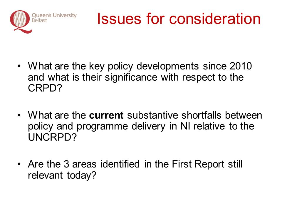 Issues for consideration What are the key policy developments since 2010 and what is their significance with respect to the CRPD.