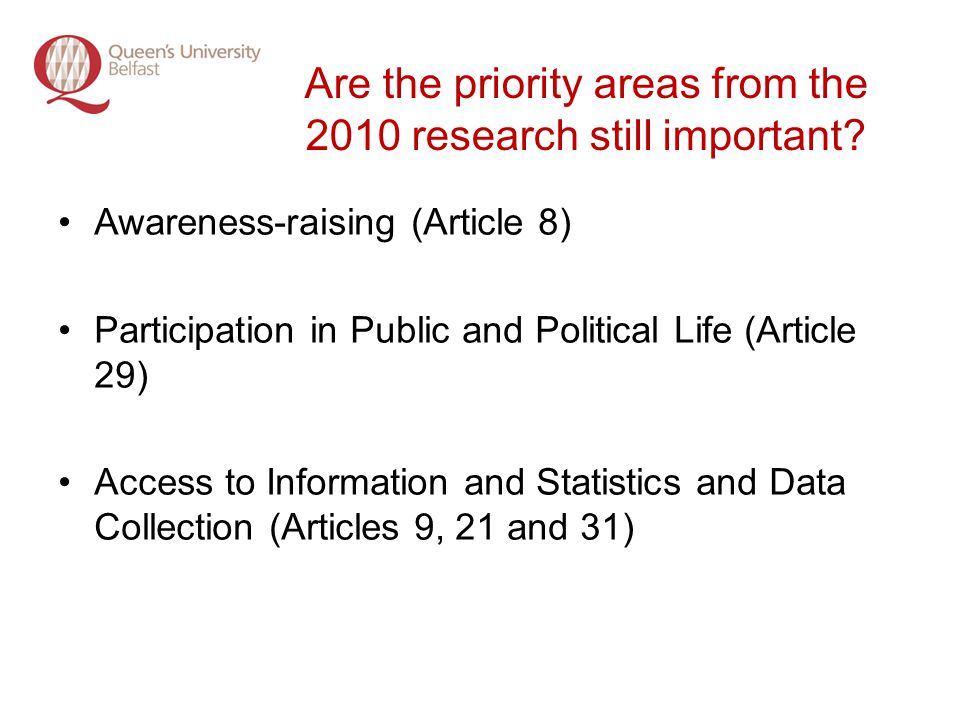 Are the priority areas from the 2010 research still important.