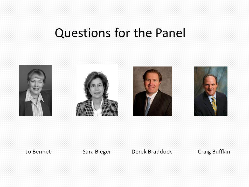 Jo BennetSara BiegerDerek BraddockCraig Buffkin Questions for the Panel