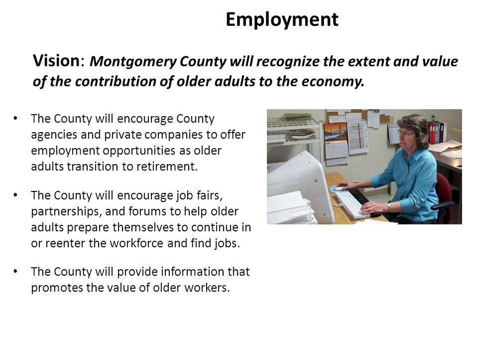 Communications Vision: Montgomery County will distribute and publicize recognizable, understandable, timely and accessible information on County and public resources and services for older adults.