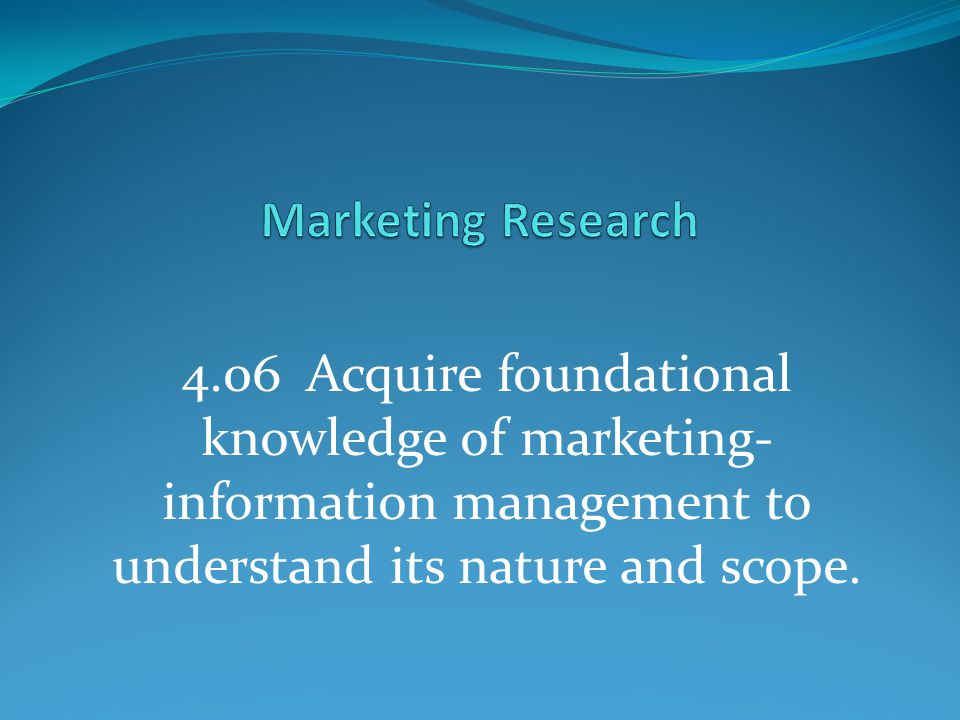 MIM Vocabulary Marketing Information Information gleaned from talking with the customer Marketing-Information Management System Method for collecting and analyzing/interpreting data Marketing Research Methodology for discovering the customers wants and needs – links consumer, customer and public to marketer (This is why companys conduct research)