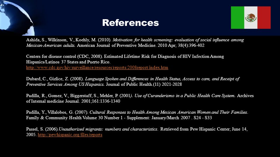 References Ashida, S., Wilkinson, V., Koehly, M. (2010). Motivation for health screening: evaluation of social influence among Mexican-American adults