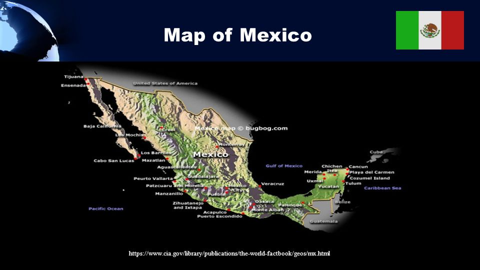 Map of Mexico https://www.cia.gov/library/publications/the-world-factbook/geos/mx.html