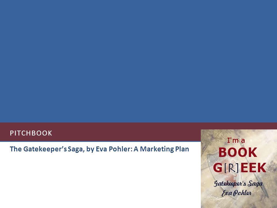 PITCHBOOK The Gatekeepers Saga, by Eva Pohler: A Marketing Plan