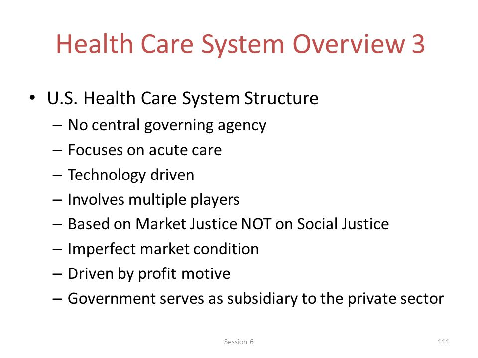 Health Care System Overview 3 U.S.