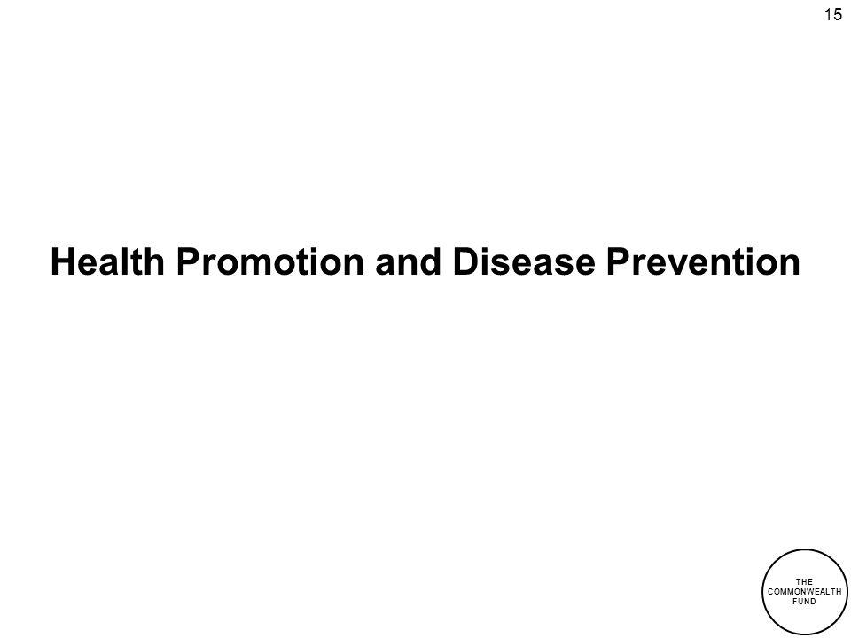 15 Health Promotion and Disease Prevention THE COMMONWEALTH FUND