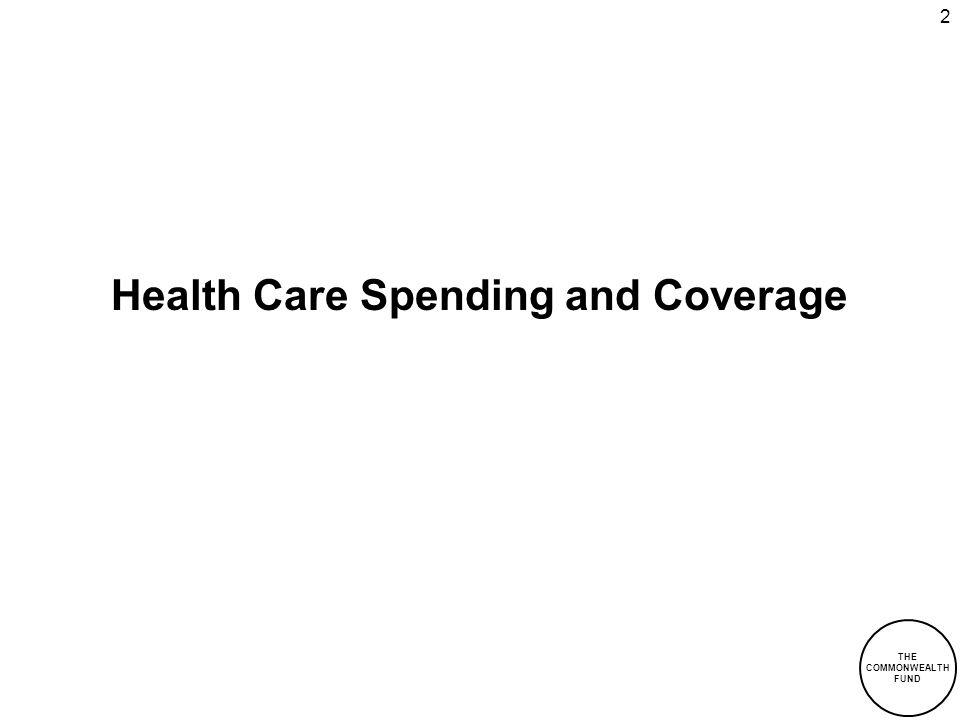 2 Health Care Spending and Coverage THE COMMONWEALTH FUND