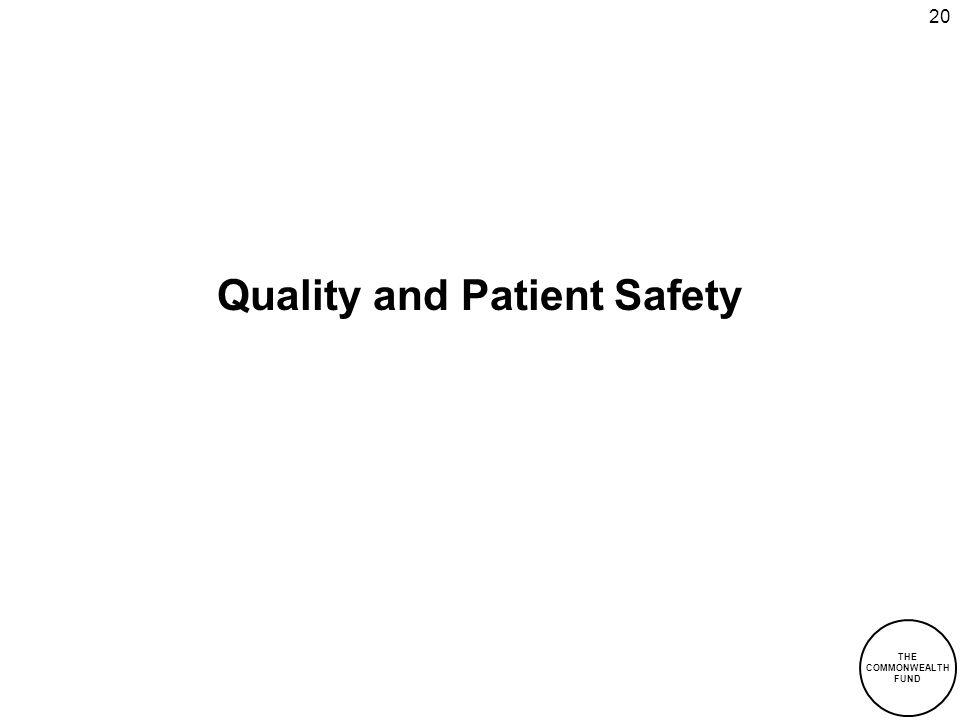 20 Quality and Patient Safety THE COMMONWEALTH FUND