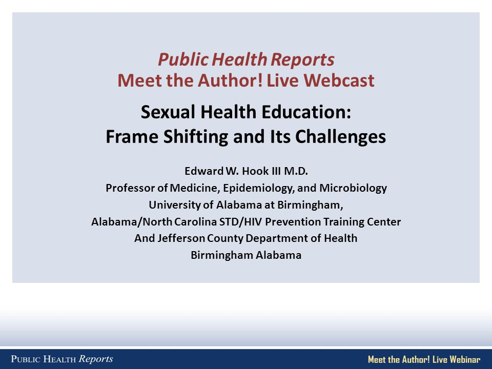 Sexual Health Education: Frame Shifting and Its Challenges Edward W.