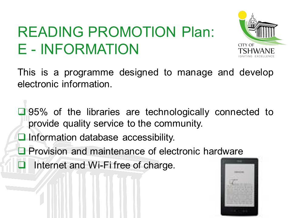 READING PROMOTION Plan: E - INFORMATION This is a programme designed to manage and develop electronic information.