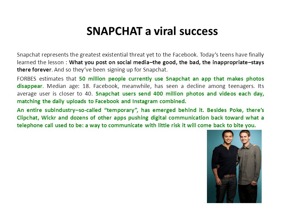 SNAPCHAT a viral success Snapchat represents the greatest existential threat yet to the Facebook.