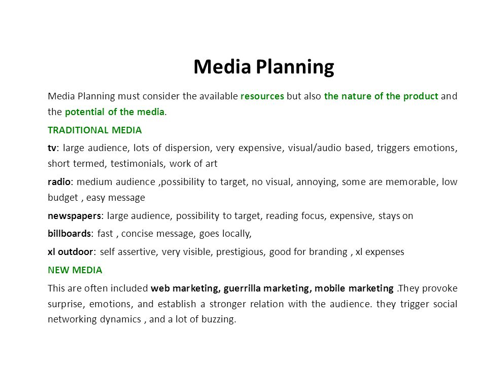 Media Planning must consider the available resources but also the nature of the product and the potential of the media.