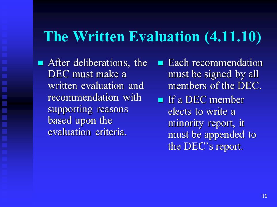 The Written Evaluation (4.11.10) After deliberations, the DEC must make a written evaluation and recommendation with supporting reasons based upon the