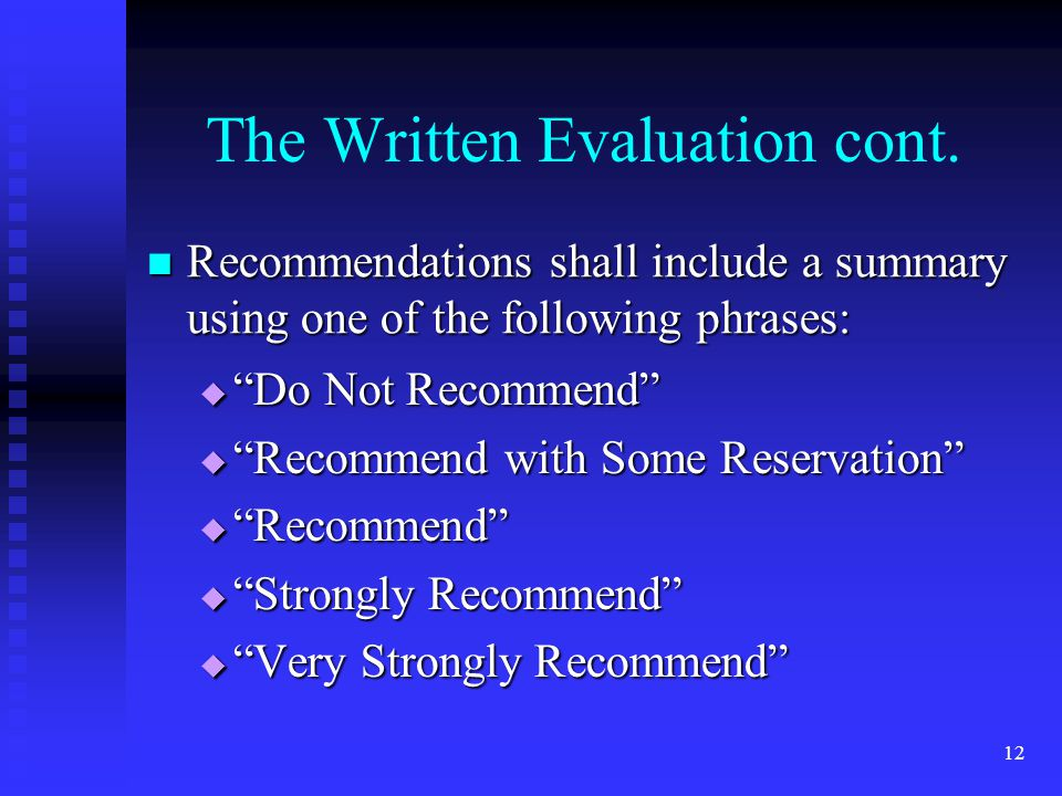 The Written Evaluation cont. Recommendations shall include a summary using one of the following phrases: Recommendations shall include a summary using