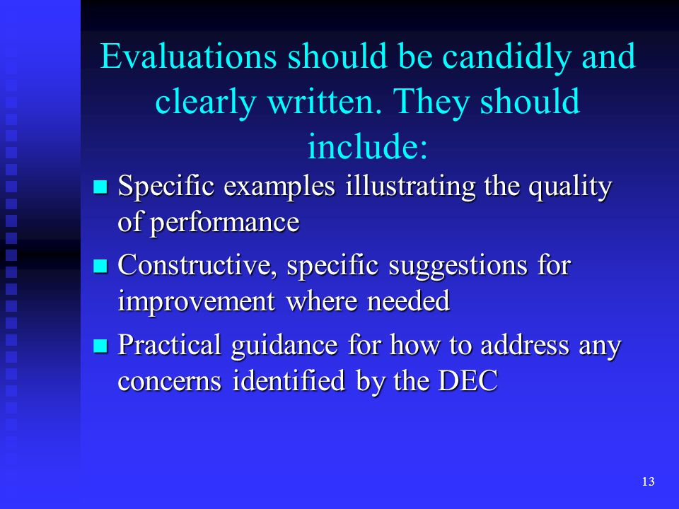 Evaluations should be candidly and clearly written.
