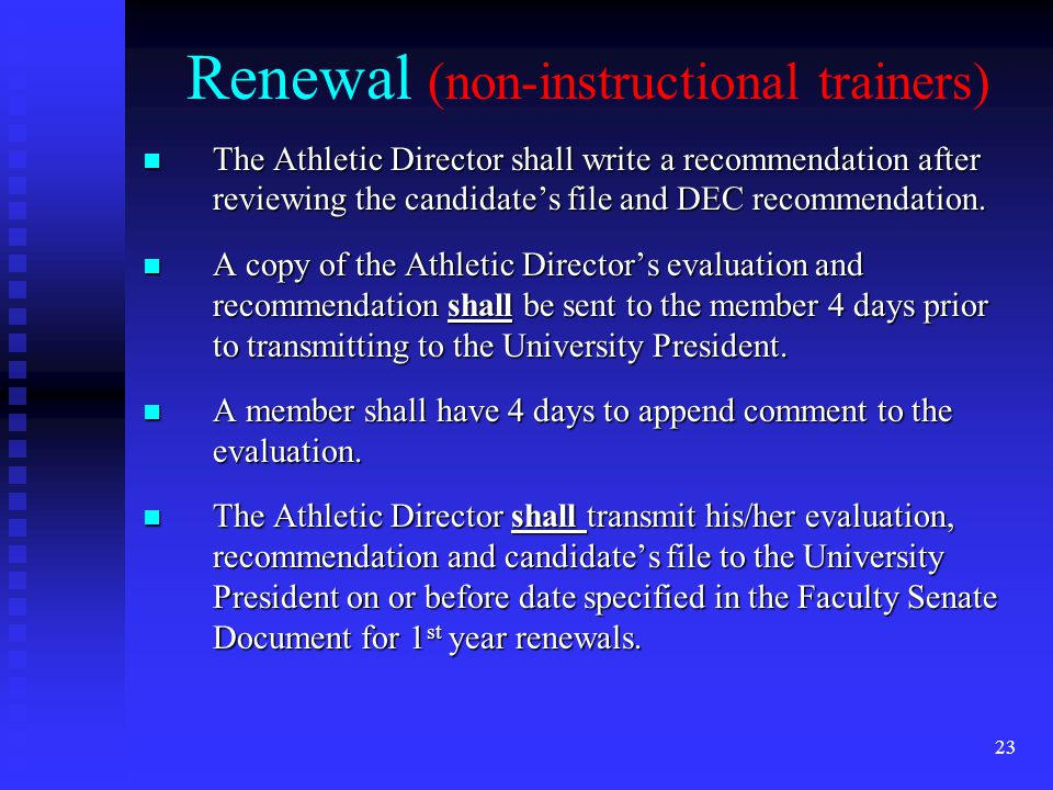 Renewal (non-instructional trainers) The Athletic Director shall write a recommendation after reviewing the candidates file and DEC recommendation. Th