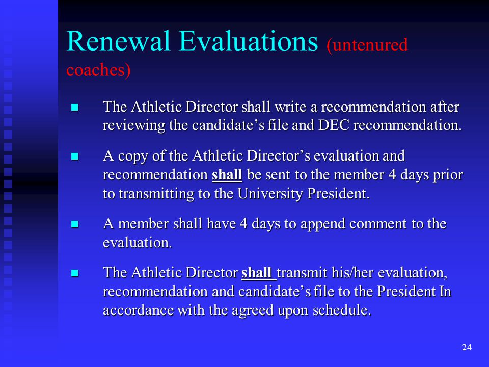 Renewal Evaluations (untenured coaches) The Athletic Director shall write a recommendation after reviewing the candidates file and DEC recommendation.