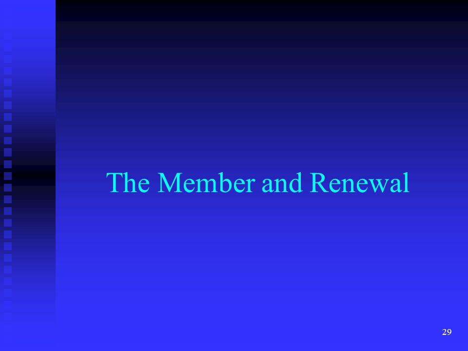 The Member and Renewal 29