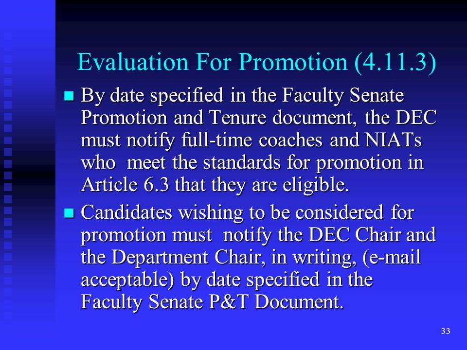 Evaluation For Promotion (4.11.3) By date specified in the Faculty Senate Promotion and Tenure document, the DEC must notify full-time coaches and NIA