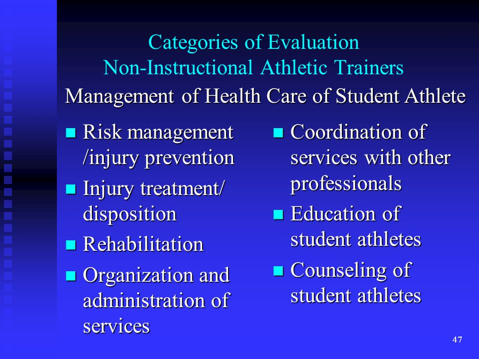 Categories of Evaluation Non-Instructional Athletic Trainers Risk management /injury prevention Risk management /injury prevention Injury treatment/ d