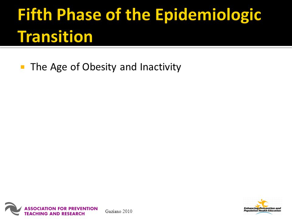 The Age of Obesity and Inactivity Gaziano 2010
