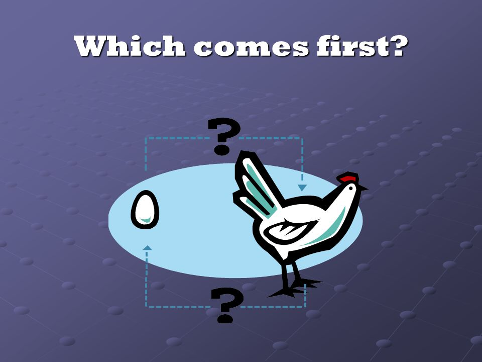 Which comes first?