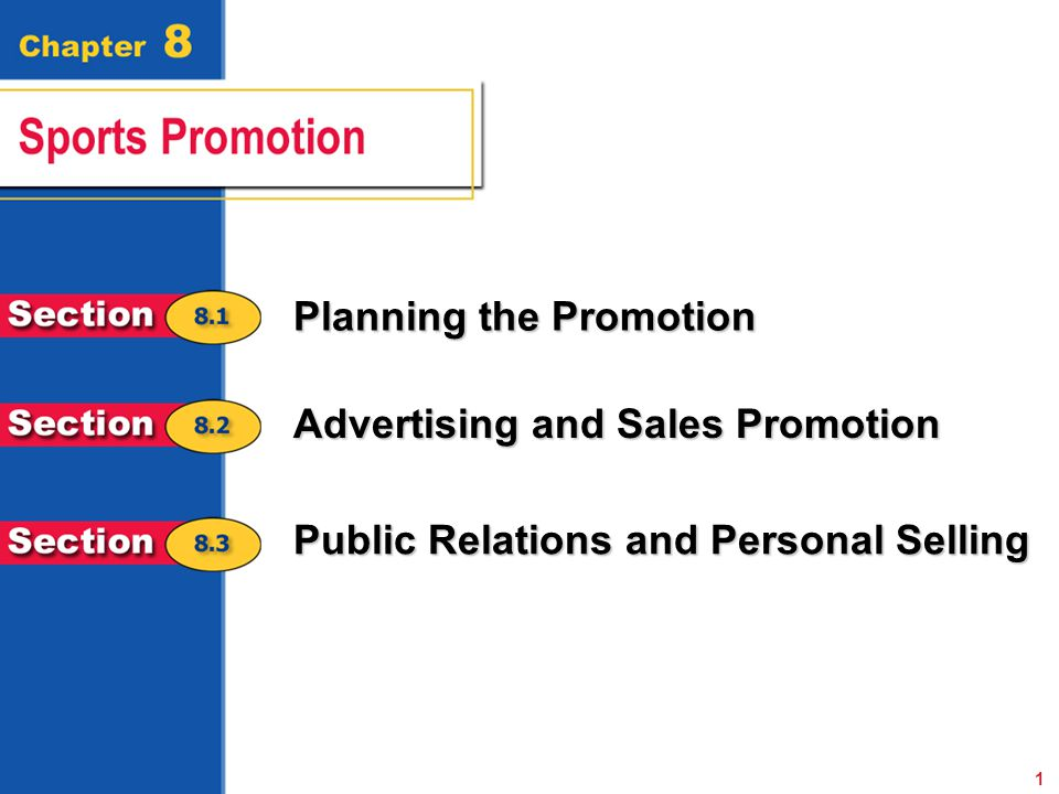 Planning the Promotion Advertising and Sales Promotion 1 Public Relations and Personal Selling