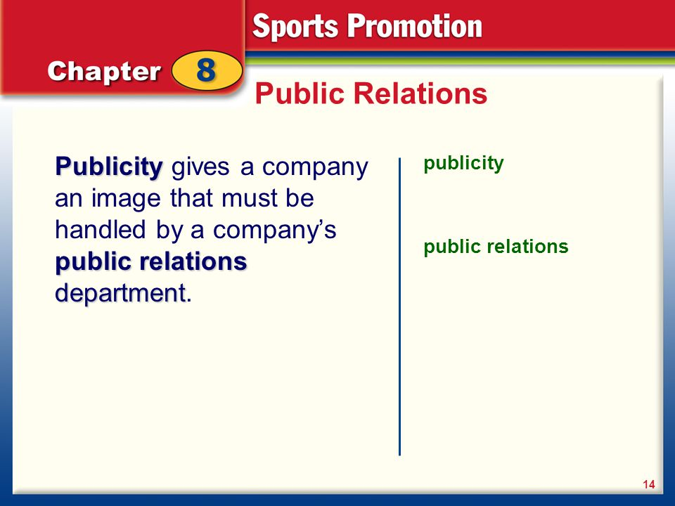 Public Relations Publicity public relations department Publicity gives a company an image that must be handled by a companys public relations departme