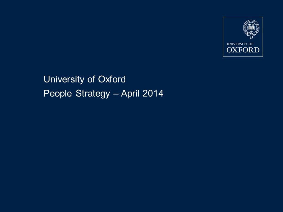 University of Oxford People Strategy – April 2014