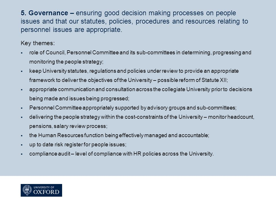 5. Governance – ensuring good decision making processes on people issues and that our statutes, policies, procedures and resources relating to personn