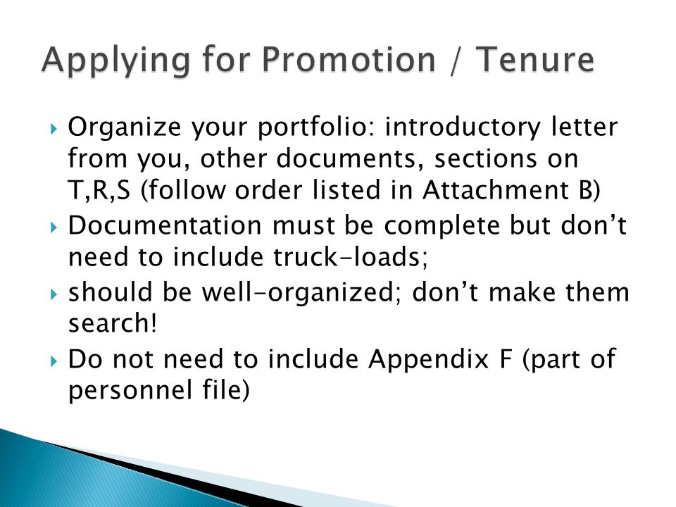 Organize your portfolio: introductory letter from you, other documents, sections on T,R,S (follow order listed in Attachment B) Documentation must be complete but dont need to include truck-loads; should be well-organized; dont make them search.