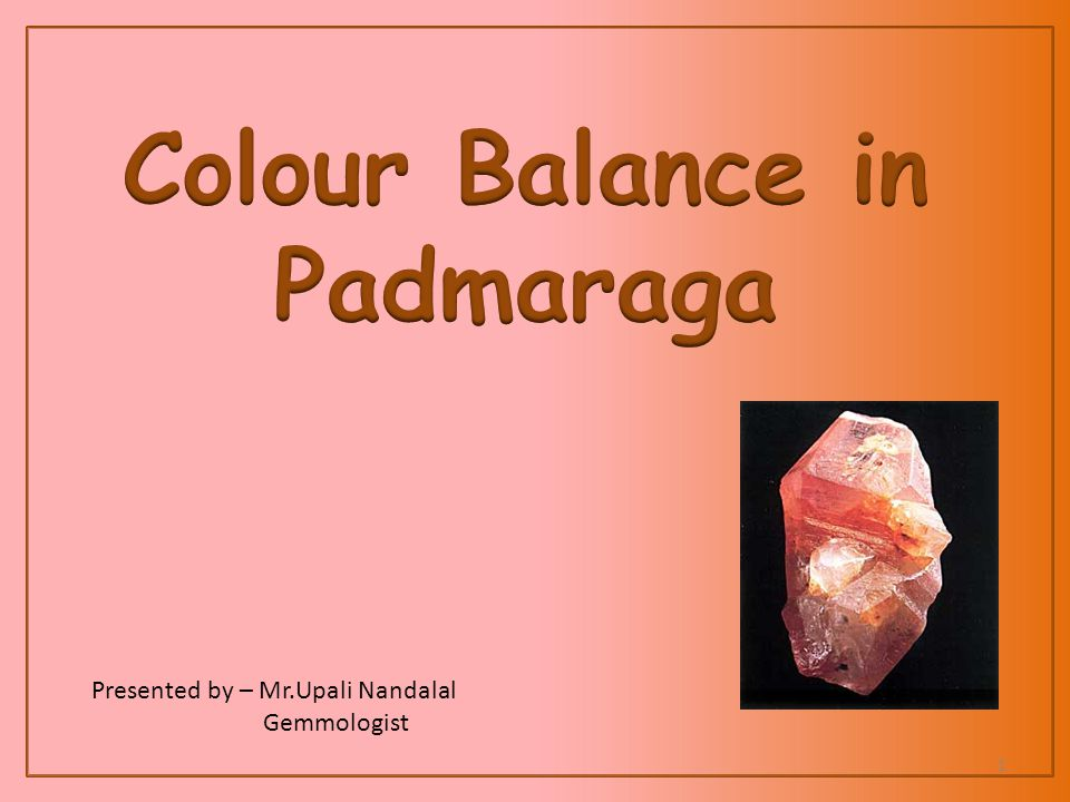 Historical background of Padmaraga The name derives from the Sinhalese word for Lotus blossom, from time to time.
