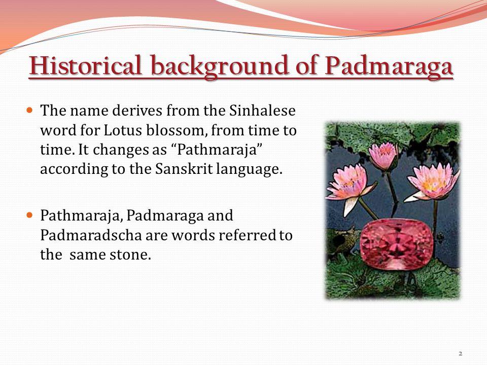13 Patchy Orange colouration of Pink Sapphire creates Orangish Pink Sapphire, Which is called Padmaraga Padmaraga