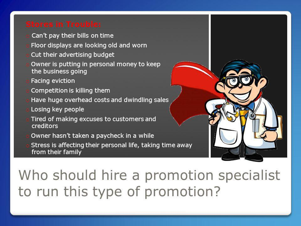 Who should hire a promotion specialist to run this type of promotion.