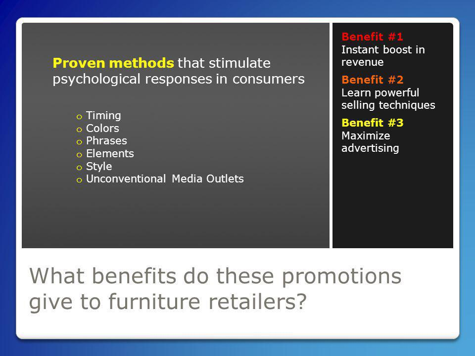 What benefits do these promotions give to furniture retailers.
