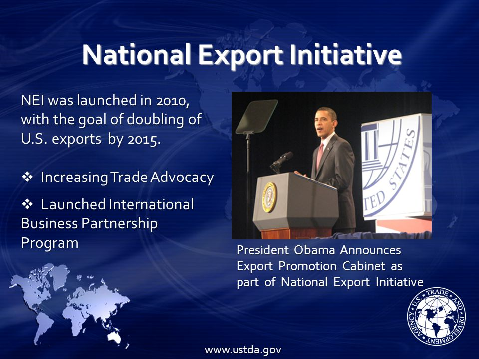 National Export Initiative NEI was launched in 2010, with the goal of doubling of U.S.